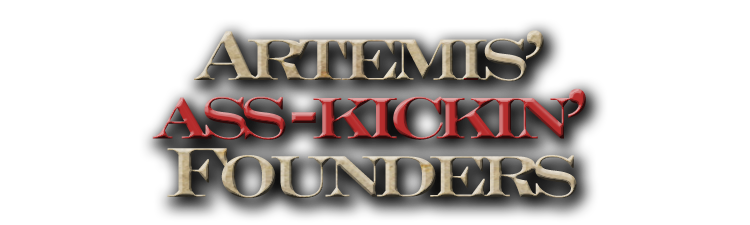 Artemis's Ass-Kickin' Founders